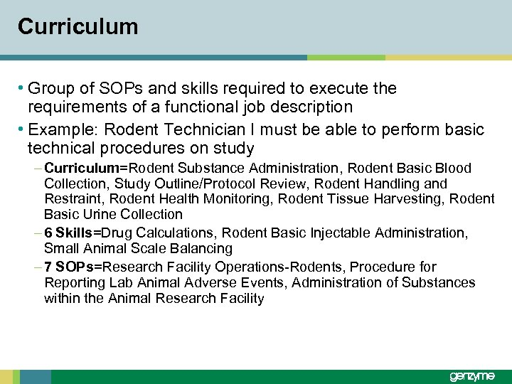 Curriculum • Group of SOPs and skills required to execute the requirements of a