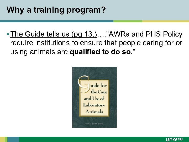 """Why a training program? • The Guide tells us (pg 13. )…. """"AWRs and"""