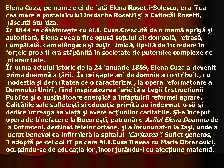 Elena Cuza, pe numele ei de fată Elena Rosetti-Solescu, era fiica cea mare a