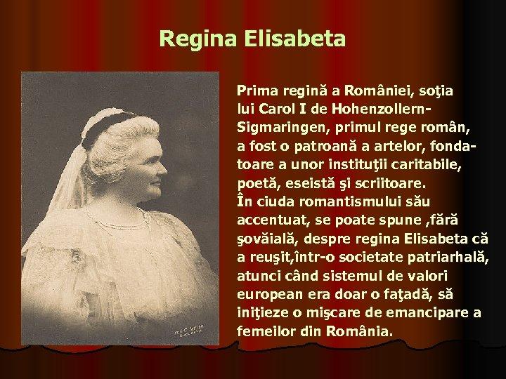 Regina Elisabeta Prima regină a României, soţia lui Carol I de Hohenzollern. Sigmaringen, primul