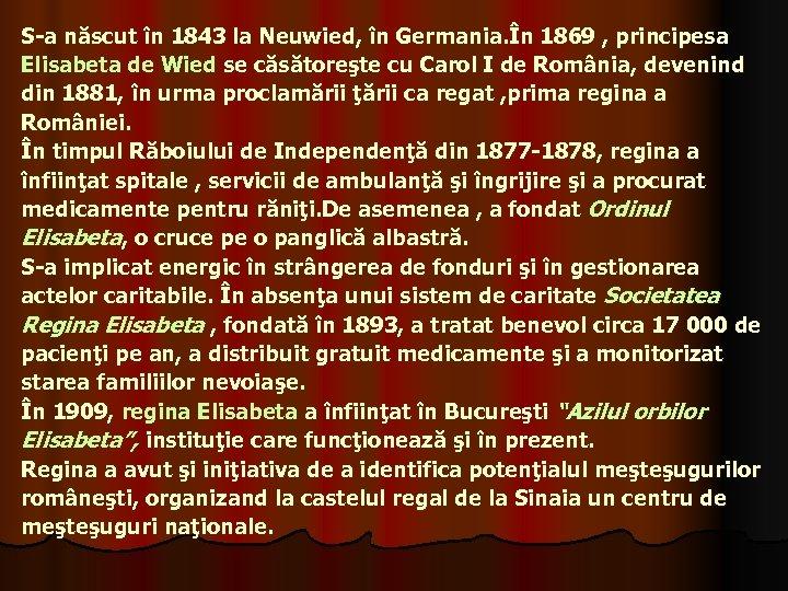 S-a născut în 1843 la Neuwied, în Germania. În 1869 , principesa Elisabeta de