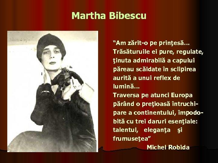 """Martha Bibescu """"Am zărit-o pe prinţesă… Trăsăturuile ei pure, regulate, ţinuta admirabilă a capului"""