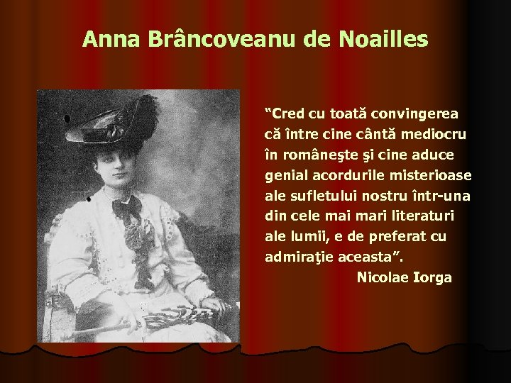 """Anna Brâncoveanu de Noailles """"Cred cu toată convingerea că între cine cântă mediocru în"""