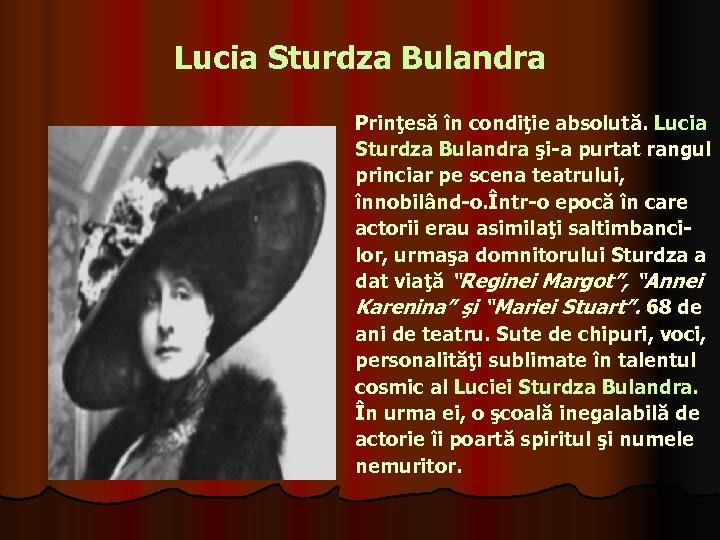 Lucia Sturdza Bulandra Prinţesă în condiţie absolută. Lucia Sturdza Bulandra şi-a purtat rangul princiar