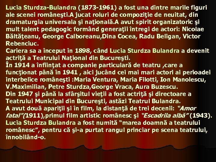 Lucia Sturdza-Bulandra (1873 -1961) a fost una dintre marile figuri ale scenei româneşti. A