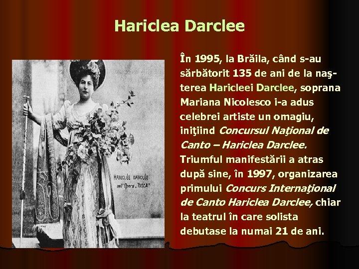 Hariclea Darclee În 1995, la Brăila, când s-au sărbătorit 135 de ani de la