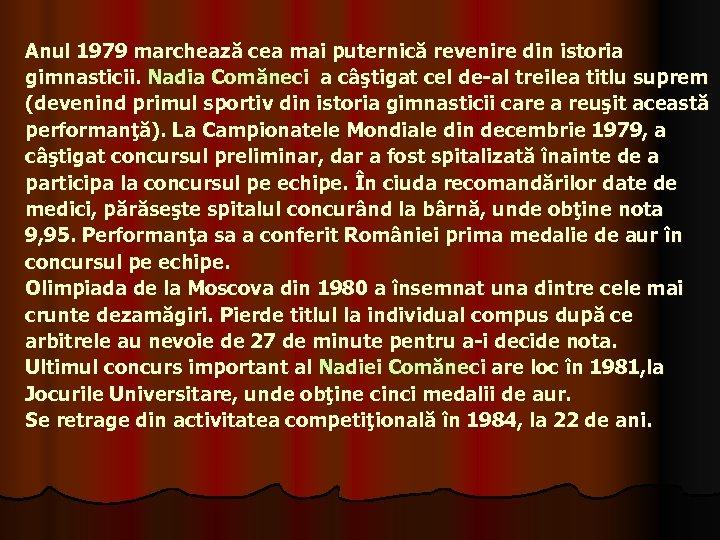 Anul 1979 marchează cea mai puternică revenire din istoria gimnasticii. Nadia Comăneci a câştigat