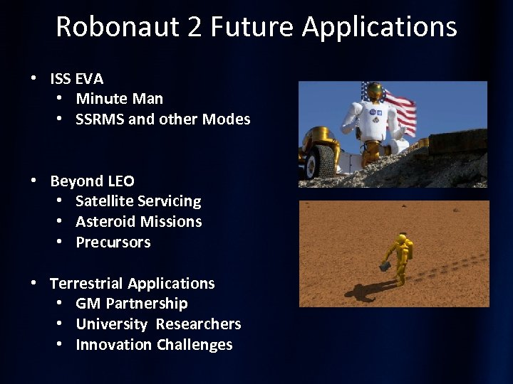 Robonaut 2 Future Applications • ISS EVA • Minute Man • SSRMS and other