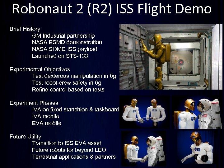Robonaut 2 (R 2) ISS Flight Demo Brief History GM Industrial partnership NASA ESMD