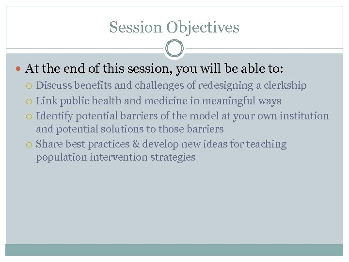 Session Objectives At the end of this session, you will be able to: Discuss