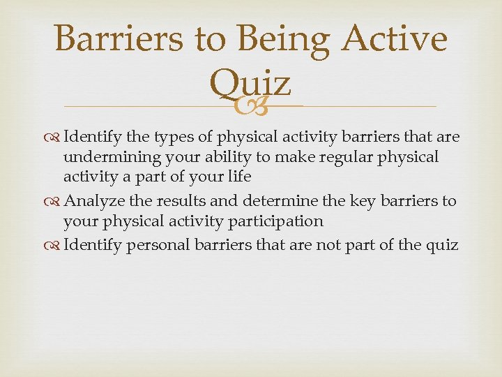 Barriers to Being Active Quiz Identify the types of physical activity barriers that are