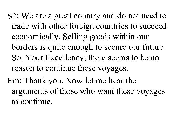S 2: We are a great country and do not need to trade with
