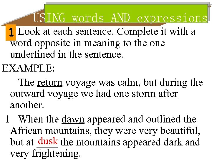 USING words AND expressions 1 Look at each sentence. Complete it with a word