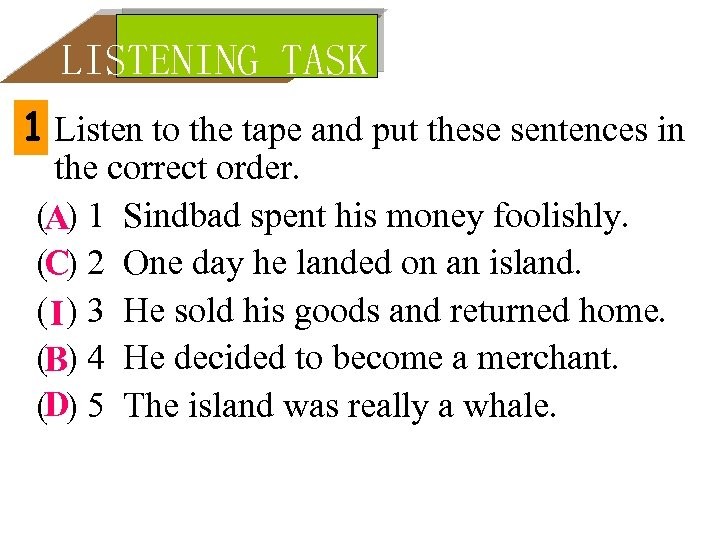 LISTENING TASK 1 Listen to the tape and put these sentences in the correct