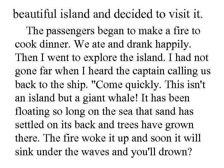 beautiful island decided to visit it. The passengers began to make a fire to