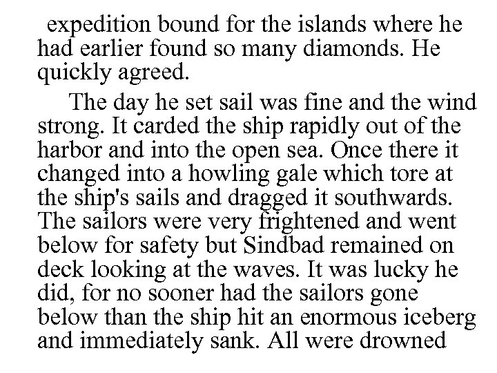 expedition bound for the islands where he had earlier found so many diamonds. He