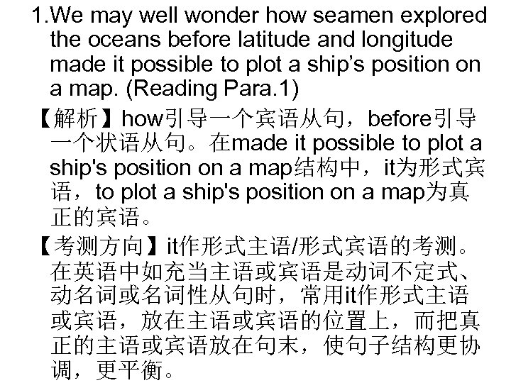 1. We may well wonder how seamen explored the oceans before latitude and longitude