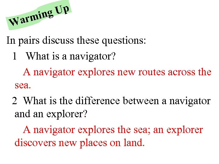 g Up min r Wa In pairs discuss these questions: 1 What is a