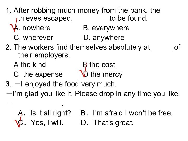 1. After robbing much money from the bank, the thieves escaped, ____ to be