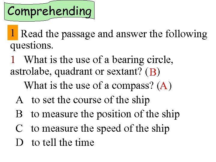 Comprehending 1 Read the passage and answer the following questions. 1 What is the