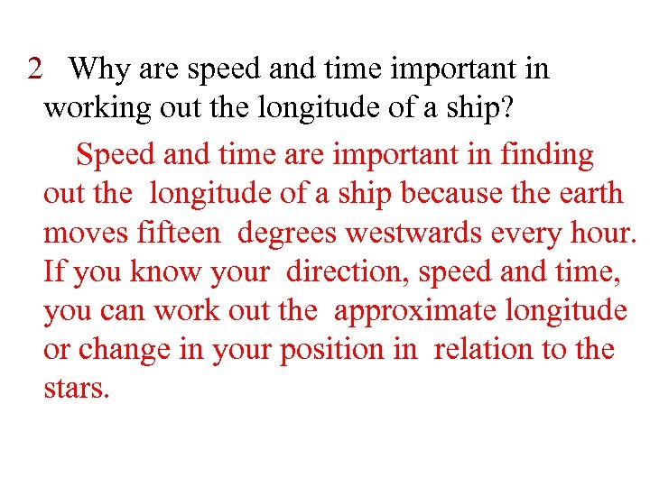 2 Why are speed and time important in working out the longitude of a