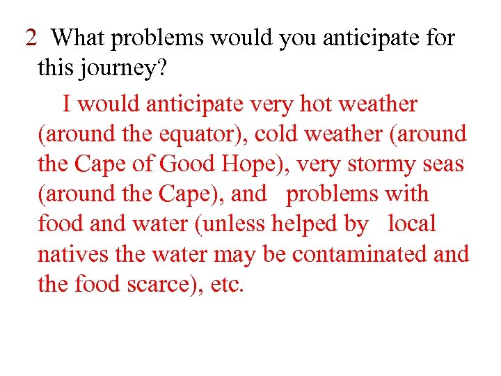 2 What problems would you anticipate for this journey? I would anticipate very hot