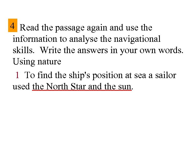 4 Read the passage again and use the information to analyse the navigational skills.