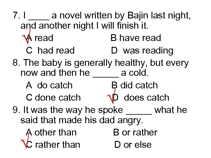 7. I ____ a novel written by Bajin last night, and another night I