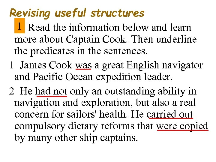 Revising useful structures 1 Read the information below and learn more about Captain Cook.
