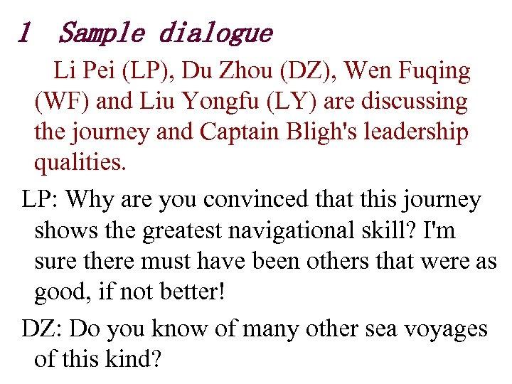 1 Sample dialogue Li Pei (LP), Du Zhou (DZ), Wen Fuqing (WF) and Liu