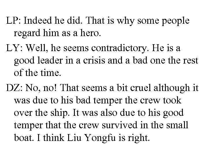 LP: Indeed he did. That is why some people regard him as a hero.