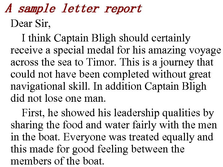 A sample letter report Dear Sir, I think Captain Bligh should certainly receive a