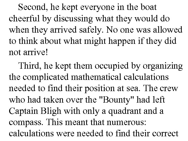 Second, he kept everyone in the boat cheerful by discussing what they would do