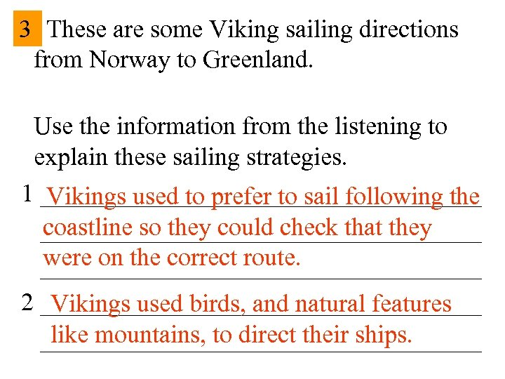3 These are some Viking sailing directions from Norway to Greenland. Use the information