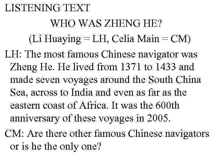 LISTENING TEXT WHO WAS ZHENG HE? (Li Huaying = LH, Celia Main = CM)