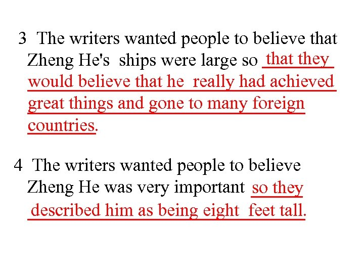3 The writers wanted people to believe that Zheng He's ships were large so