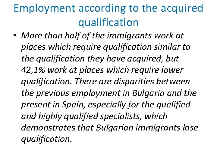 Employment according to the acquired qualification • More than half of the immigrants work