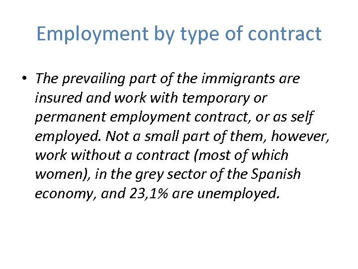 Employment by type of contract • The prevailing part of the immigrants are insured