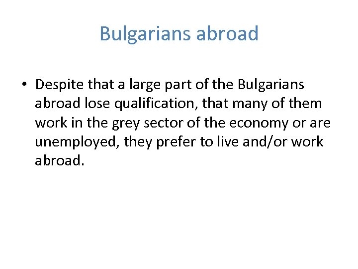 Bulgarians abroad • Despite that a large part of the Bulgarians abroad lose qualification,