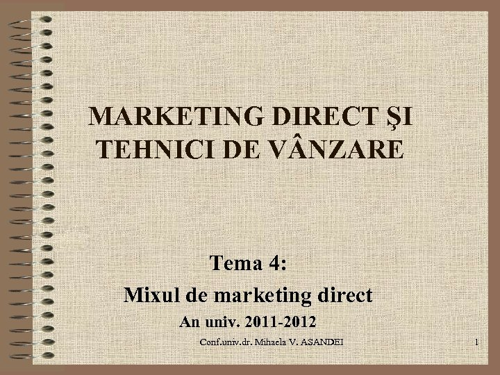 MARKETING DIRECT ŞI TEHNICI DE V NZARE Tema 4: Mixul de marketing direct An