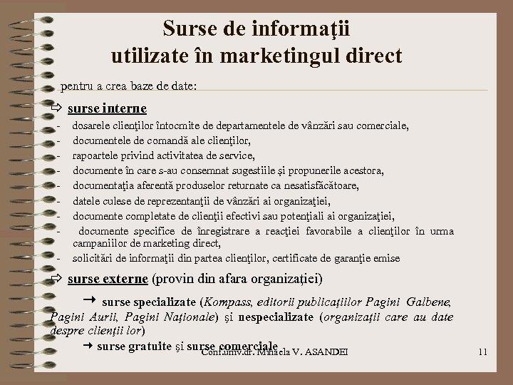 Surse de informaţii utilizate în marketingul direct pentru a crea baze de date: surse
