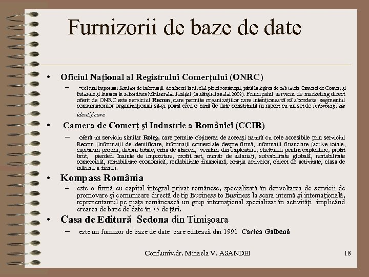 Furnizorii de baze de date • Oficiul Naţional al Registrului Comerţului (ONRC) – -cel