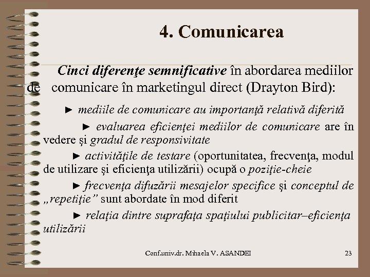 4. Comunicarea Cinci diferenţe semnificative în abordarea mediilor de comunicare în marketingul direct