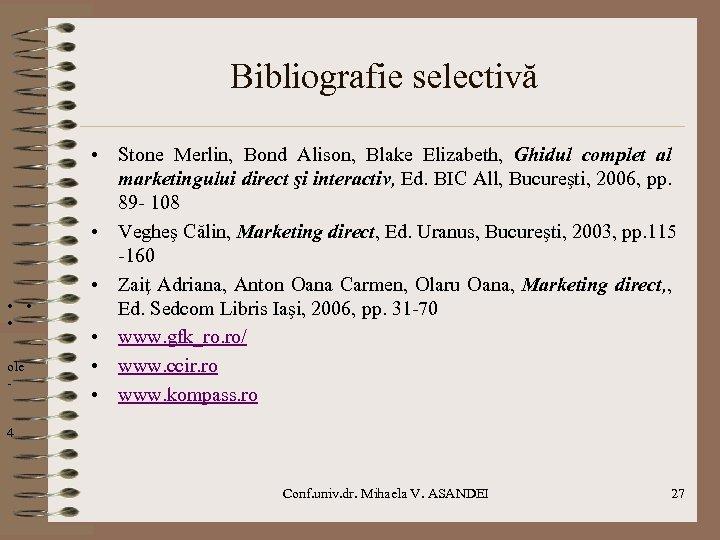 Bibliografie selectivă ole - • Stone Merlin, Bond Alison, Blake Elizabeth, Ghidul complet al