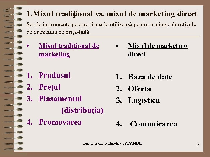 1. Mixul tradiţional vs. mixul de marketing direct set de instrumente pe care firma