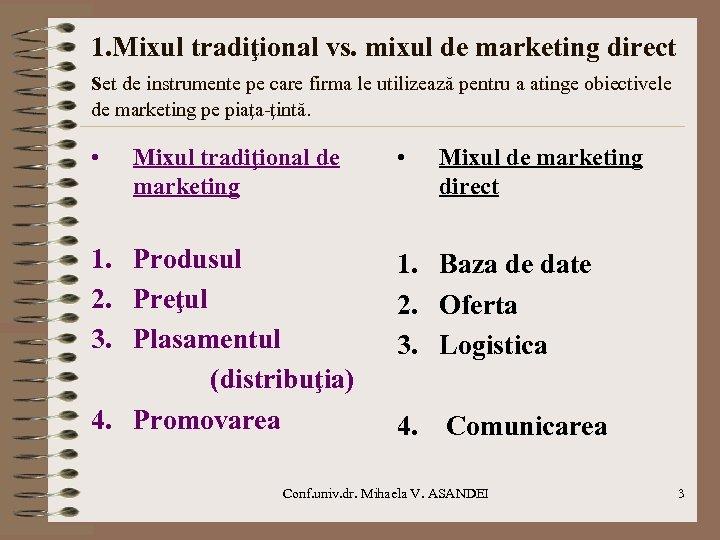 1. Mixul tradiţional vs. mixul de marketing direct set de instrumente pe care firma