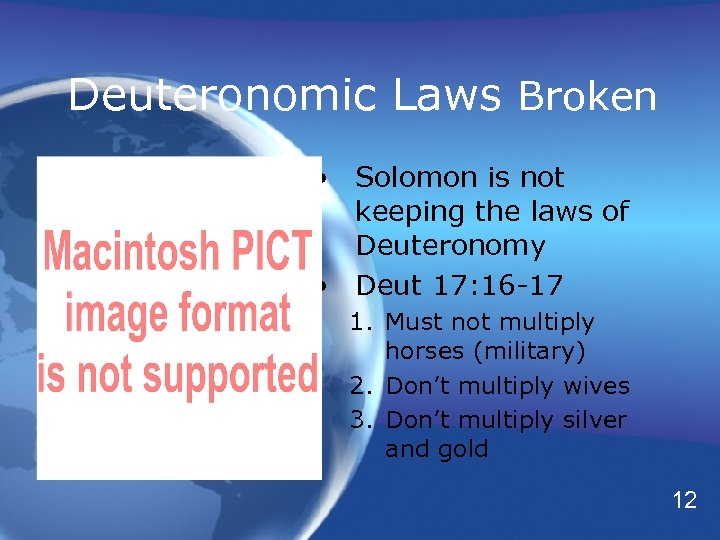 Deuteronomic Laws Broken • Solomon is not keeping the laws of Deuteronomy • Deut