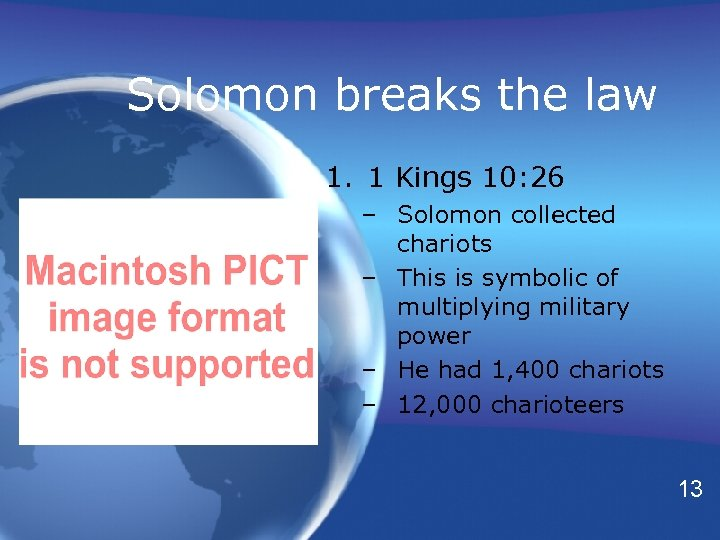 Solomon breaks the law 1. 1 Kings 10: 26 – Solomon collected chariots –