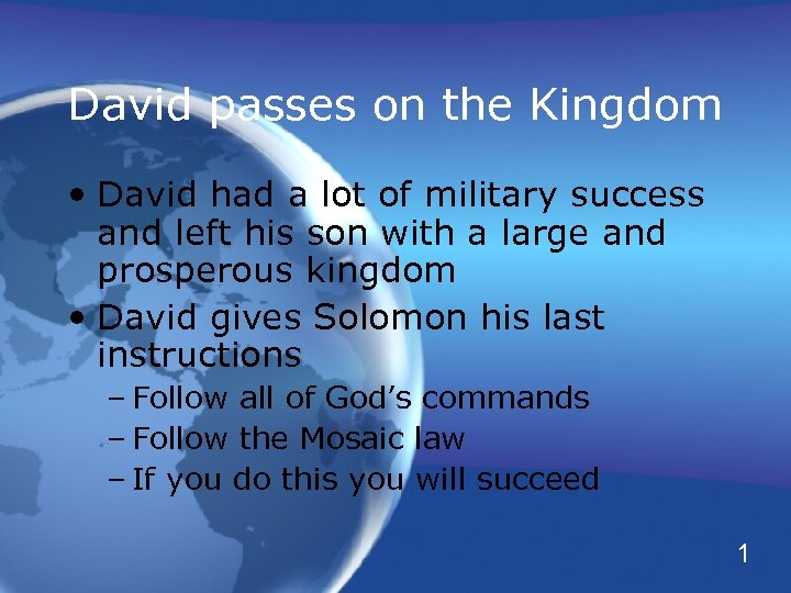 David passes on the Kingdom • David had a lot of military success and