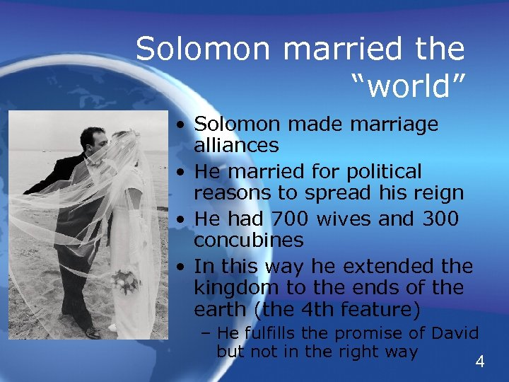 "Solomon married the ""world"" • Solomon made marriage alliances • He married for political"